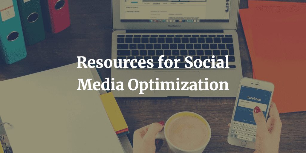 Resources for Social Media Optimization